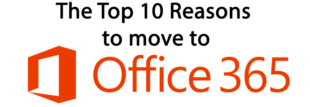 Top 10 Reasons to Move to Office 365