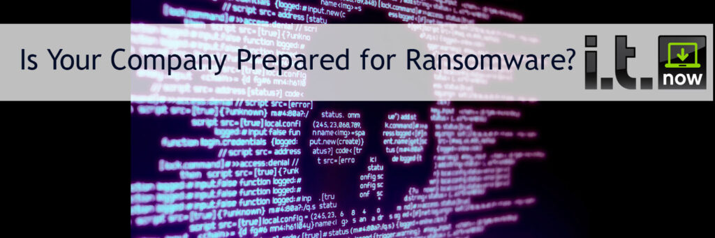 Is Your Company Prepared for Ransomware?