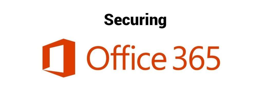 Securing O365